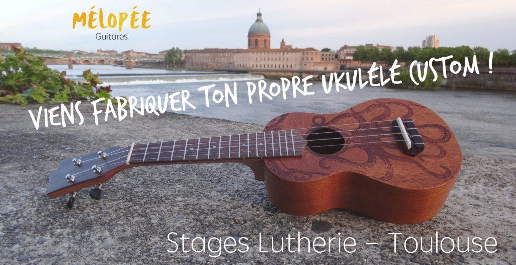 Stage de lutherie - Ukulélé - Mélopée - Toulouse