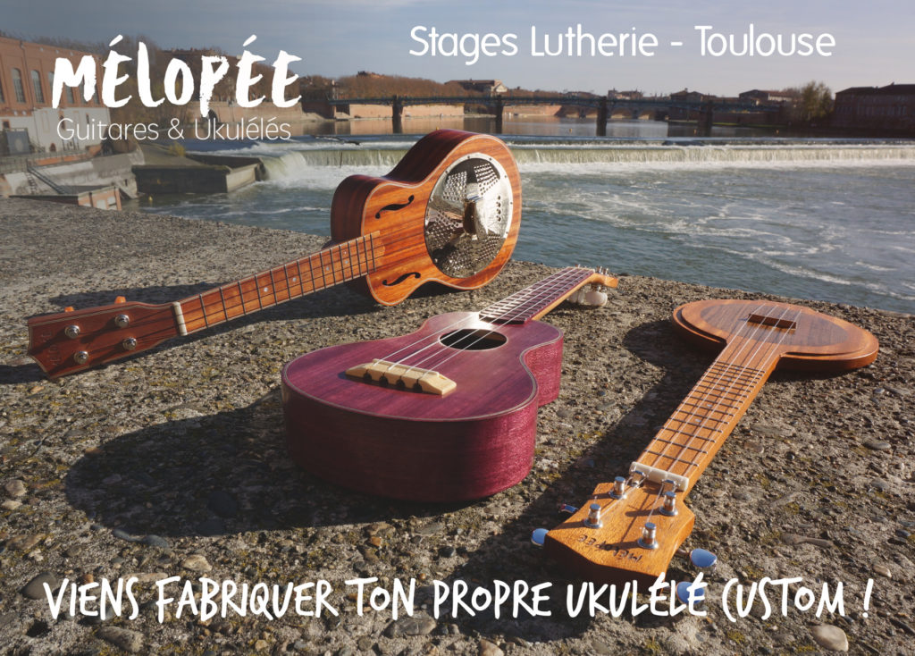 Stage de lutherie - Ukulélé - Mélopée Toulouse