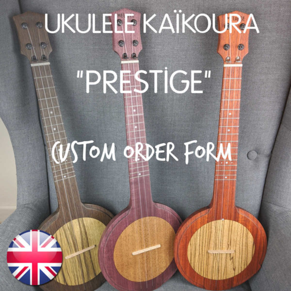 Boutique Ukulélé Kaïkoura PRESTIGE CUSTOM ORDER UK